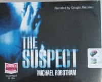 The Suspect written by Michael Robotham performed by Crispin Redman on CD (Unabridged)