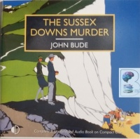 The Sussex Downs Murder written by John Bude performed by Gordon Griffin on Audio CD (Unabridged)