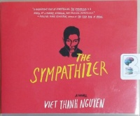 The Sympathizer written by Viet Thanh Nguyen performed by Francois Chau on CD (Unabridged)