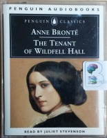 The Tenant of Wildfell Hall written by Anne Bronte performed by Juliet Stevenson on Cassette (Abridged)