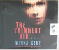 The Thinnest Air written by Minka Kent performed by Brittany Wilkerson and Emily Cauldwell on CD (Unabridged)