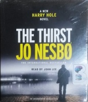 The Thirst written by Jo Nesbo performed by John Lee on CD (Unabridged)