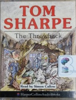 The Throwback written by Tom Sharpe performed by Simon Callow on Cassette (Abridged)