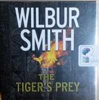 The Tiger's Prey written by Wilbur Smith performed by Mike Grady on CD (Unabridged)