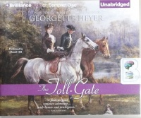 The Toll Gate written by Georgette Heyer performed by Daniel Hill on CD (Unabridged)