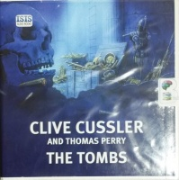 The Tombs written by Clive Cussler performed by Jeff Harding on CD (Unabridged)