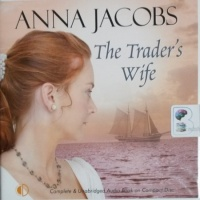 The Trader's Wife written by Anna Jacobs performed by Nicolette McKenzie on CD (Unabridged)
