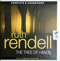 The Tree of Hands written by Ruth Rendell performed by Imelda Staunton on CD (Unabridged)