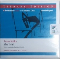 The Trial written by Franz Kafka performed by Scott Brick on CD (Unabridged)