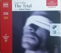 The Trial written by Franz Kakfa performed by Rupert Degas on CD (Unabridged)