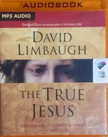 The True Jesus - Uncovering the Divinity of Christ in the Gospels written by David Limbaugh performed by Malcolm Hillgartner on MP3 CD (Unabridged)