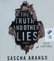 The Truth and Other Lies written by Sascha Arango performed by Corey Brill on CD (Unabridged)