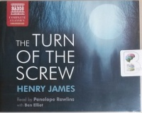 The Turn of The Screw written by Henry James performed by Penelope Rawlins and Ben Elliot on CD (Unabridged)