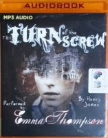 The Turn of the Screw written by Henry James performed by Emma Thompson on MP3 CD (Unabridged)