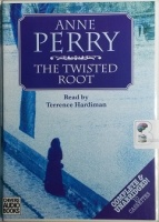 The Twisted Root written by Anne Perry performed by Terrence Hardiman on Cassette (Unabridged)