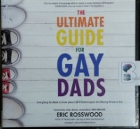 The Ultimate Guide for Gay Dads written by Eric Rosswood performed by Paul Michael Garcia on CD (Unabridged)