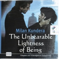 The Unbearable Lightness of Being written by Milan Kundera performed by Jonathan Oliver on CD (Unabridged)