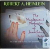 The Unpleasant Profession of Jonathan Hoag written by Robert A. Heinlein performed by Tom Weiner on CD (Unabridged)