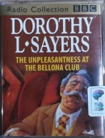 The Unpleasantness at the Bellona Club written by Dorothy L. Sayers performed by BBC Full Cast Dramatisation and Ian Carmichael on Cassette (Abridged)