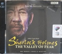 The Valley of Fear written by Arthur Conan Doyle performed by Ian McKellen on Audio CD (Abridged)