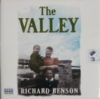 The Valley written by Richard Benson performed by Richard Burnip on CD (Unabridged)