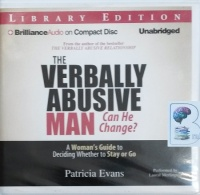 The Verbally Abusive Man - Can He Change? written by Patricia Evans performed by Laural Merlington on CD (Unabridged)