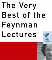 The Very Best of the Feynman Lectures written by Richard Feynman performed by Richard Feynman on CD (Abridged)