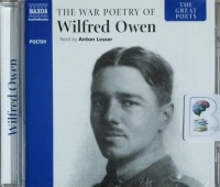 The War Poetry of Wilfred Owen written by Wilfred Owen performed by Anton Lesser on CD (Unabridged)
