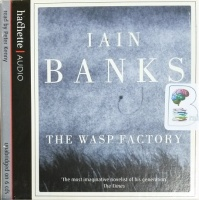 The Wasp Factory written by Iain Banks performed by Peter Kenny on CD (Unabridged)