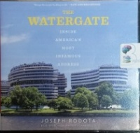 The Watergate - Inside America's Most Infamous Address written by Joseph Rodota performed by Bronson Pinchot on CD (Unabridged)