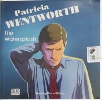 The Watersplash written by Patricia Wentworth performed by Diana Bishop on Audio CD (Unabridged)