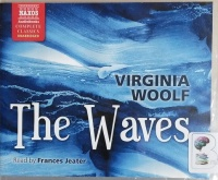 The Waves written by Virginia Woolf performed by Frances Jeater on CD (Unabridged)