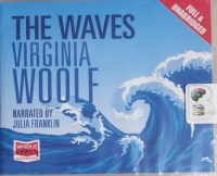 The Waves written by Virginia Woolf performed by Julia Franklin on CD (Unabridged)