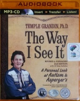 The Way I See It - Revised and Expanded 2nd Edition - A Personal Look at Autism and Asperger's written by Temple Grandin PhD performed by Laural Merlington on MP3 CD (Unabridged)