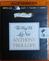 The Way We Live Now written by Anthony Trollope performed by Timothy West on MP3 CD (Unabridged)