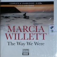 The Way We Were written by Marcia Willett performed by June Barrie on CD (Unabridged)