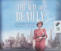 The Way of Beauty written by Camille Di Maio performed by Meredith Starkman on CD (Unabridged)