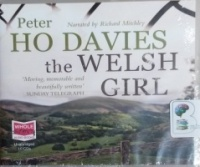 The Welsh Girl written by Peter Ho Davies performed by Richard Mitchley on CD (Unabridged)