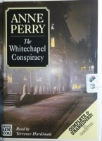 The Whitechapel Conspiracy written by Anne Perry performed by Terrence Hardiman on Cassette (Unabridged)