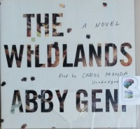 The Wildlands written by Abby Geni performed by Carol Monda on CD (Unabridged)