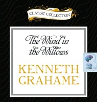 The Wind in the Willows written by Kenneth Grahame performed by Ralph Cosham on CD (Unabridged)