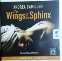 The Wings of the Sphinx written by Andrea Camilleri performed by Daniel Philpott on CD (Unabridged)