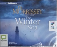 The Winter Sea written by Di Morrissey performed by Kate Hood on CD (Unabridged)