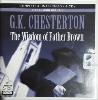 The Wisdom of Father Brown written by G.K. Chesterton performed by John Graham on CD (Unabridged)