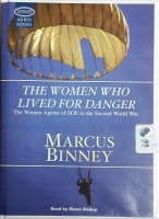 The Woman Who Lived For Danger written by Marcus Binney performed by Diana Bishop on Cassette (Unabridged)