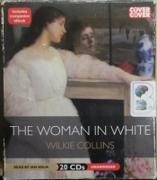 The Woman in White written by Wilkie Collins performed by Ian Holm on CD (Unabridged)
