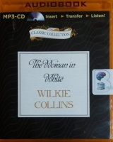 The Woman in White written by Wilkie Collins performed by Ian Holm on MP3 CD (Unabridged)