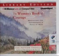 The Women's Book of Courage - Meditations for Empowerment and Peace of Mind written by Sue Patton Thoele performed by Sandra Burr on CD (Unabridged)