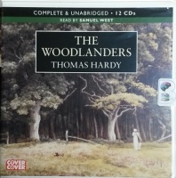 The Woodlanders written by Thomas Hardy performed by Samuel West on CD (Unabridged)