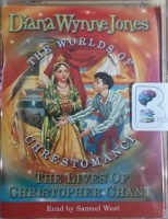 The World of Chrestomanci - The Lives of Christopher Chant written by Diana Wynne Jones performed by Samuel West on Cassette (Abridged)